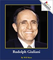 Rudolph Giuliani (Rookie Biographies)