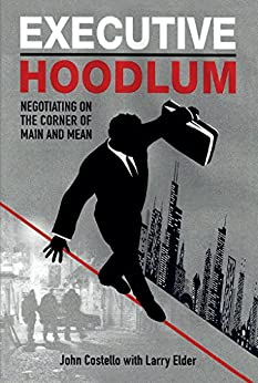 Executive Hoodlum: Negotiating on the Corner of Main and Mean by [Costello, John, Elder, Larry]