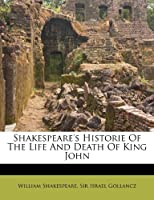 Shakespeare's Historie of the Life and Death of King John