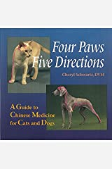Four Paws, Five Directions: A Guide to Chinese Medicine for Cats and Dogs ペーパーバック