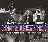 Chattanooga Choo Choo: The Classic Tennessee Broadcast by Lynyrd Skynyrd