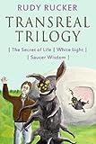Transreal Trilogy: Secret of Life, White Light, Saucer Wisdom