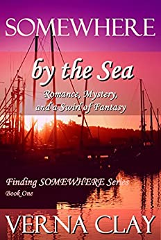 SOMEWHERE by the Sea (Finding SOMEWHERE Series Book 1) by [Clay, Verna]