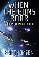 When the Guns Roar (Siobhan Dunmoore)