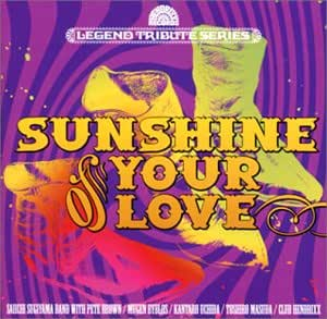 Sunshine Of Your Love(CREAM&BLIND FAITH TRIBUTE)