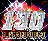 スーパー・ユーロビート VOL.130~ザ・グローバル・ヒート・2002・リクエスト・ラッシュ~(CCCD)