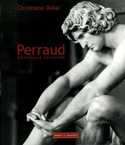 Jean-Joseph Perraud (1819-1876) : Un sculpteur sous le Second Empire, catalogue raisonné