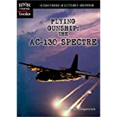 Flying Gunship: The Ac-130 Spectre (High Interest Books: High-Tech Military Weapons)