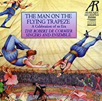 The Man On The Flying Trapeze: A Celebration of An Era by The Robert De Cormier Singers