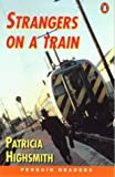 *STRANGERS ON A TRAIN              PGRN4 (Penguin Readers (Graded Readers))