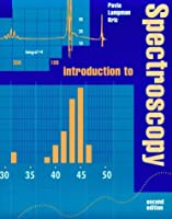 Introduction to Spectroscopy: A Guide for Students of Organic Chemistry