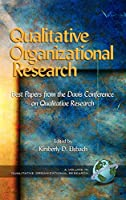 Qualitative Organizational Research: Best Papers from the Davis Conference on Qualitative Research (Advances in Qualitative Organization Research (Information Age Partnership).)