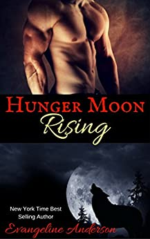 Hunger Moon Rising: (Paranormal Werewolf Shifter Romance) by [Anderson, Evangeline]