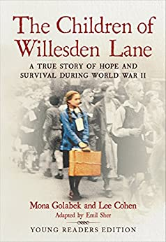 The Children of Willesden Lane: A True Story of Hope and Survival During World War II (Young Readers Edition) by [Golabek, Mona, Cohen, Lee]
