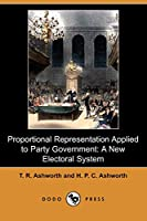Proportional Representation Applied to Party Government: A New Electoral System