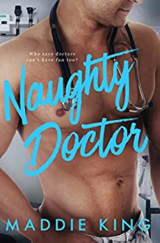Naughty Doctor by [King, Maddie]
