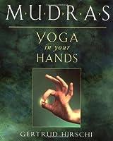 Mudras: Yoga in Your Hands by Gertrud Hirschi(2016-01-15)