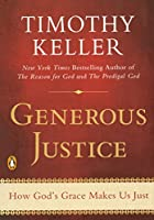 Generous Justice: How God's Grace Makes Us Just