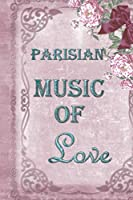 Parisian Music Of Love: Special Parisian Life Notebook to write in - love music, french dance, purple design, bow and flowers