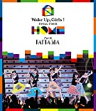 Wake Up,Girls! FINAL TOUR —HOME—〜PART �U FANTASIA〜