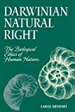 Darwinian Natural Right: The Biological Ethics of Human Nature (Suny Series in Philosophy and Biology)