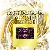 CLUB LEGEND 20th presents MAHARAJA NIGHT -THE BEST 20-