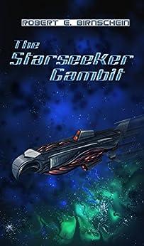 The Starseeker Gambit: An EAGLE'S FLIGHT Novel by [Birnschein, Mr. Robert E.]