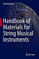 Handbook of Materials for String Musical Instruments