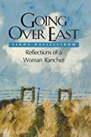 Going over East: Reflections of a Woman Rancher