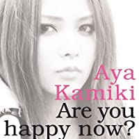 Are You Happy Now? by Aya Kamiki