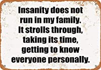 Insanity Does Not Run in My Family 金属板ブリキ看板注意サイン情報サイン金属安全サイン警告サイン表示パネル