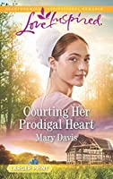 Courting Her Prodigal Heart (Love Inspired: Prodigal Daughters)