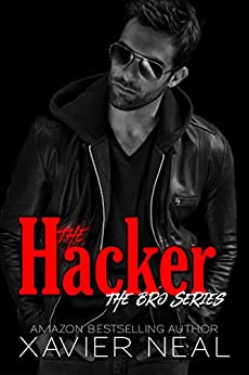 The Hacker (The Bro Series Book 2) by [Neal, Xavier]
