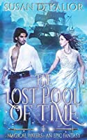 The Lost Pool of Time (Magical Waters-An Epic Fantasy)