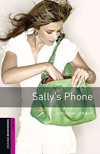 Sally's Phone: 250 Headwords (Oxford Bookworms Library, Starter)の詳細を見る