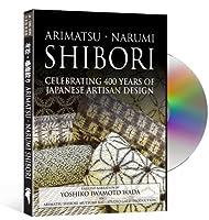 Arimatsu-Narumi Shibori: Celebrating 400 Years of Japanese Artisan Design (English/Japanese Language Version)