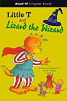 Little T And Lizard the Wizard (Read-It! Chapter Books)