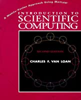 Introduction to Scientific Computing: A Matrix-Vector Approach Using MATLAB (The Matlab Curriculum Series)