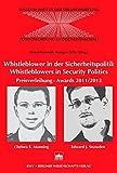 Whistleblower in der Sicherheitspolitik - Whistleblowers in Security Politics: Preisverleihung - Awards 2011/2013 (Chelsea E. Manning; Edward J. Snowden)