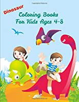 Dinosaur Coloring Books For Kids Ages 4-8: Activity Book For Toddlers and Adult , childrens Books Animals Age 3-8 (Coloring Books For Kids Ages 4-8 Animals)