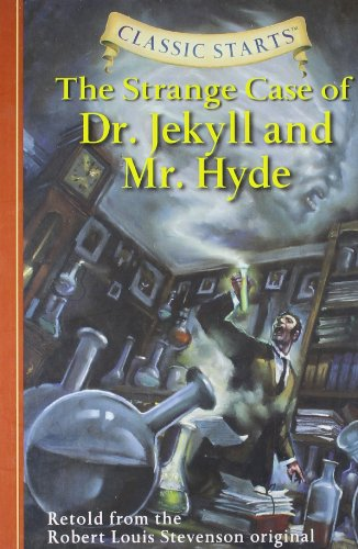 The Strange Case of Dr. Jekyll And Mr. Hyde (Classic Starts)