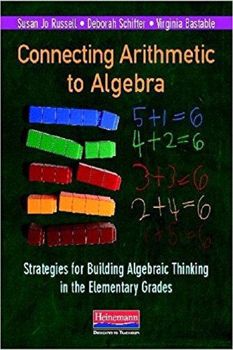 Download Connecting Arithmetic to Algebra: Strategies for Building Algebraic Thinking in the Elementary Grades 0325041911