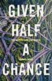 Given Half a Chance: Ten Ways to Save the World (English Edition)