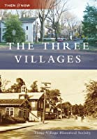 The Three Villages (Then & Now)