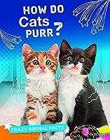 How Do Cats Purr? (Bright Idea Books: Crazy Animal Facts)