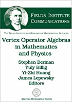 Vertex Operator Algebras in Mathematics and Physics (Fields Institute Communications)