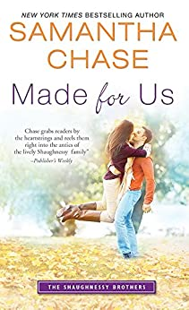 Made for Us (The Shaughnessy Brothers Book 1) by [Chase, Samantha]