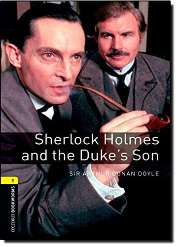 Sherlock Holmes and Duke's Son (Oxford Bookworms Library)の詳細を見る