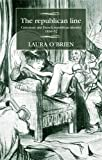 The republican line: Caricature and French republican identity, 1830-52 (Studies in Modern French History) 画像