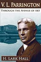 V. L. Parrington: Through the Avenue of Art